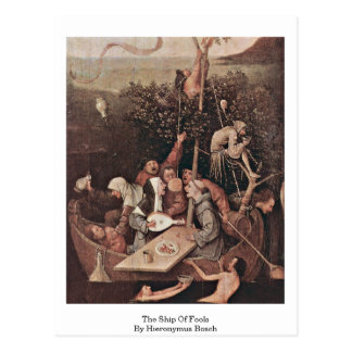 The Ship Of Fools . By Hieronymus Bosch Postcard
