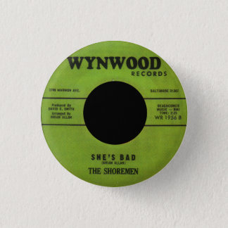 The Shoremen - She's Bad 1 Inch Round Button
