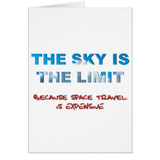 The Sky Is The Limit Card