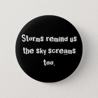 The Sky Screams Too 2 Inch Round Button