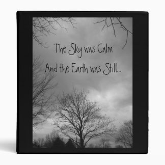 The Sky was Calm And the Earth was...Binder 3 Ring Binders