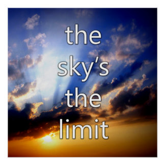 The Sky's the Limit Motivational Sunrise Poster