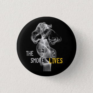 The Smoke Lives 1 Inch Round Button