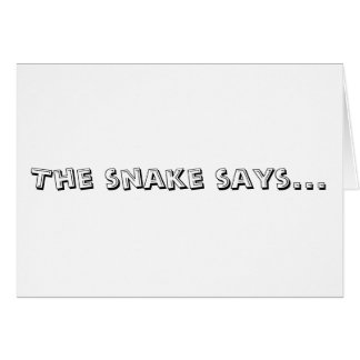 The snake says greeting card