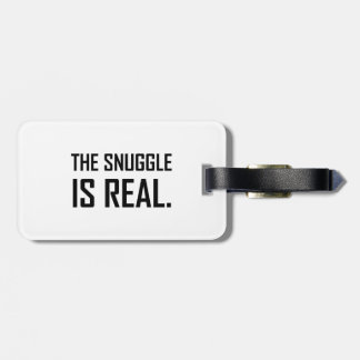 The Snuggle Is Real Luggage Tag