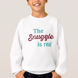 The Snuggle Is Real Teal and Burgundy Funny Sweatshirt