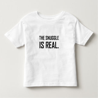 The Snuggle Is Real Toddler T-shirt