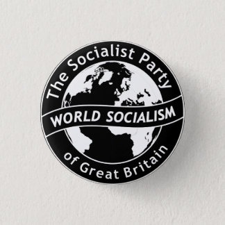 The Socialist Party of Great Britain badge 1 Inch Round Button