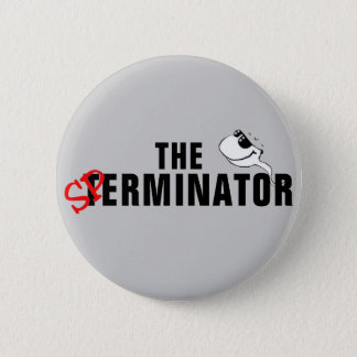 The Sperminator - Arnold Schwarzenegger 2 Inch Round Button