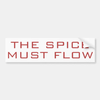 The Spice Must Flow Bumper Sticker