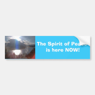 The Spirit of Peace is here NOW! Bumper Sticker