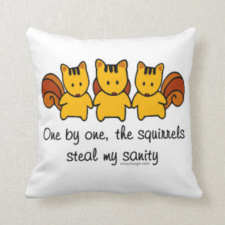 The squirrels steal my sanity throw pillow