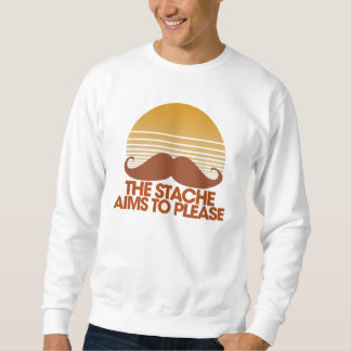 The Stache Aims to Please Sweatshirt