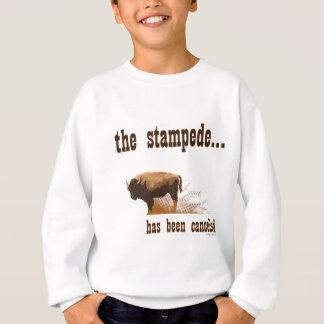 The stampede has been cancelled sweatshirt