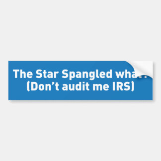 The Star Spangled what? Bumper Sticker