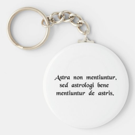 The stars never lie, but the astrologers lie...... keychains