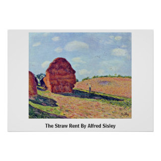 The Straw Rent By Alfred Sisley Poster