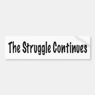 The Struggle Continues Bumper Sticker