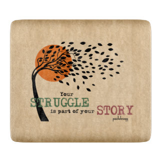 The Struggle is part of your story: Recovery Quote Cutting Board