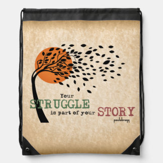 The Struggle is part of your story: Recovery Quote Drawstring Bag