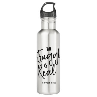 """""""The Struggle Is Real"""" 710 Ml Water Bottle"""