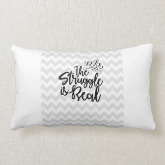 The Struggle Is Real Family Throw Pillow