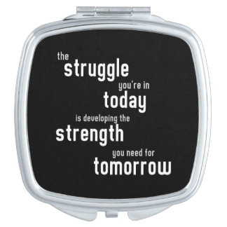 The struggle you're in today developing  strength makeup mirrors