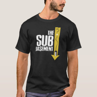 The Sub-Basement T-Shirt