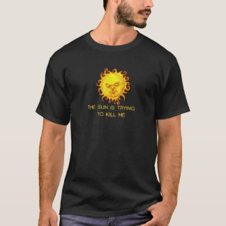 The Sun essaye de me tuer ! T-shirt
