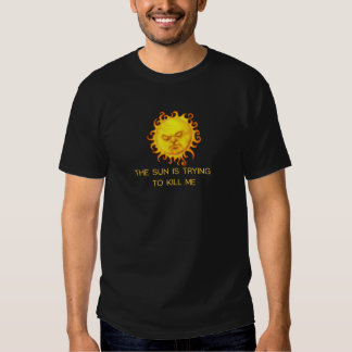 The Sun essaye de me tuer ! Tshirts