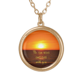 The sun rises and sets with you necklace. gold plated necklace