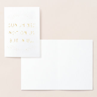 The Sun Shines Not On Us But In Us | Blank Card