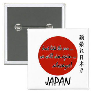 The Sun Will Always Rise Again Japan 1 Pinback Buttons