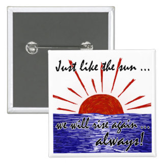 The Sun Will Always Rise Again Japan 2 Pinback Button
