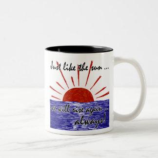 The Sun Will Always Rise Again Japan 2 Mugs