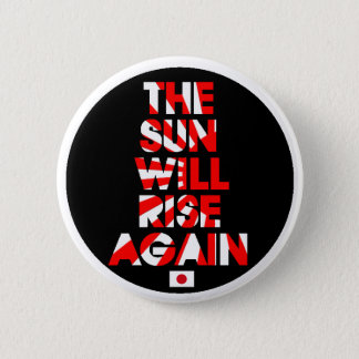 The Sun Will Rise Again 2 Inch Round Button