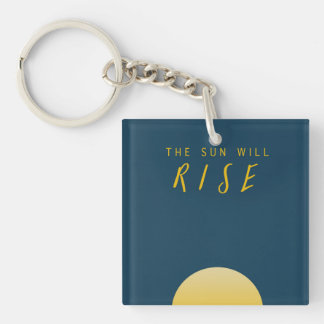 The Sun Will Rise Double-Sided Square Acrylic Keychain