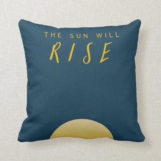 The Sun Will Rise Throw Pillow