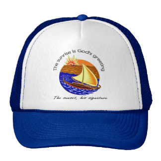 The sunrise is Gods greeting Christian saying Trucker Hat
