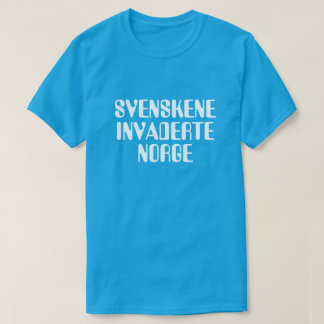 The Swedes invaded Norway in Norwegian blue T-Shirt