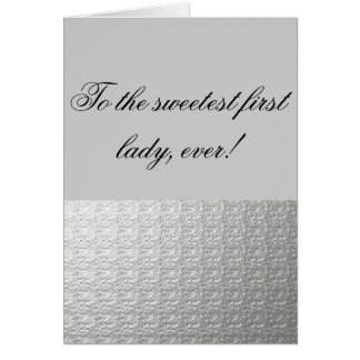 The sweetest first lady card