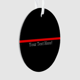 The Symbolic Thin Red Line Your Text on Black Ornament