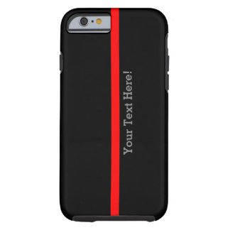 The Symbolic Thin Red Line Your Text on Black Tough iPhone 6 Case