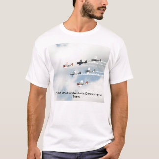 The T-28 Warbird Aerobatic Demonstration Team. T-Shirt