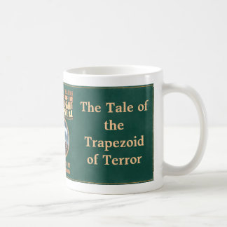 The Tale of the Trapezoid of Terror Coffee Mug