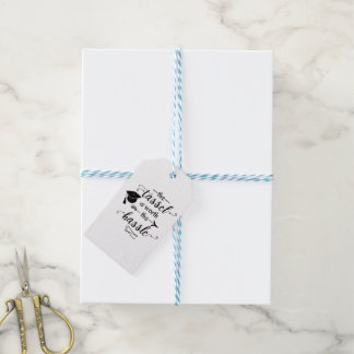 The tassel is worth the hassle graduation gift tags