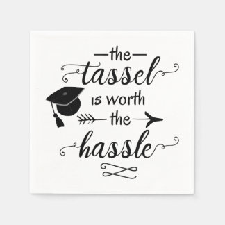 The tassel is worth the hassle graduation paper napkins