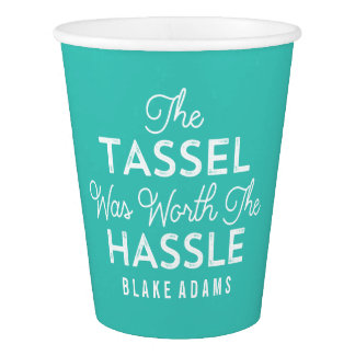 The Tassel Was Worth The Hassle Grad | Turquoise Paper Cup