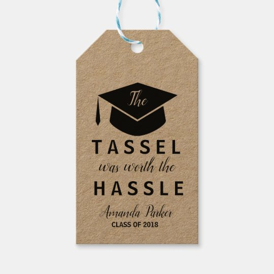 The Tassel was worth the Hassle  graduation cap Gift Tags