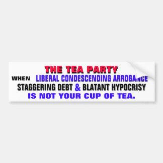 THE TEA PARTY AGAINST LIBERAL ARROGANCE BUMPER STICKER
